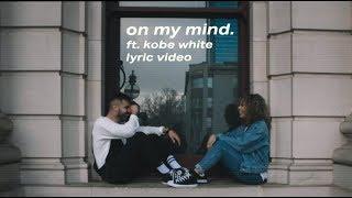 ZUHAIR - On My Mind ft. Kobe White (Lyric Video)
