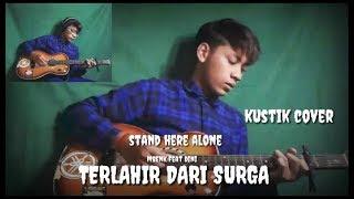 STAND HERE ALONE - TERLAHIR DARI SURGA (cover by amim jumper)