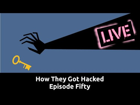 How They Got Hacked Episode Fifty One 51