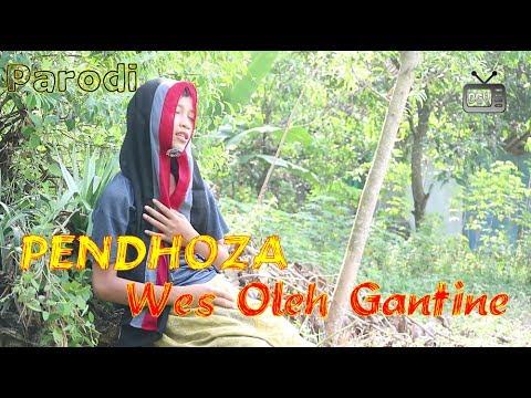 PENDHOZA - Wes Oleh Gantine (PARODI)