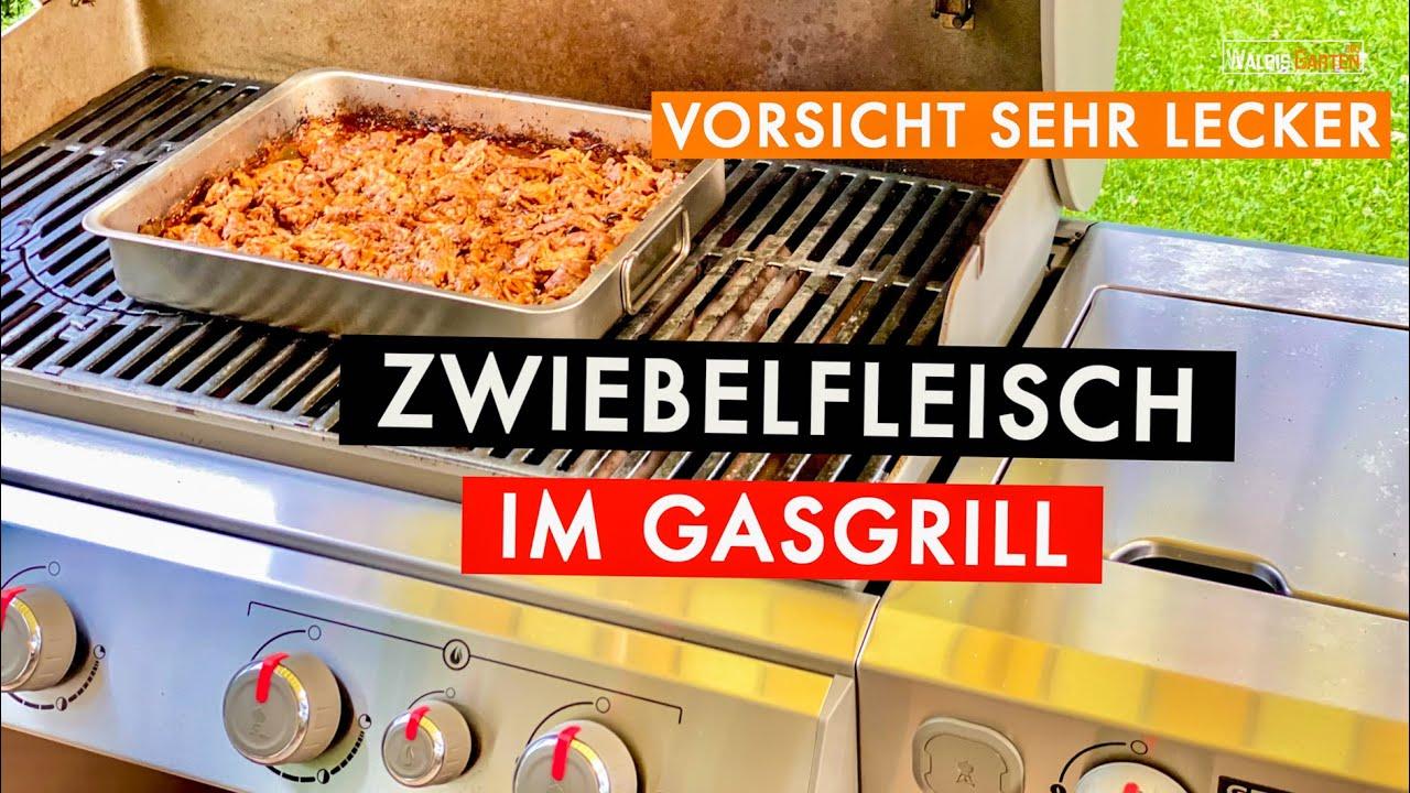 ZWIEBELFLEISCH IM GASGRILL / VORSICHT SEHR LECKER