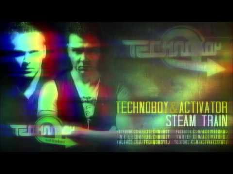 Technoboy & Activator - Steam Train