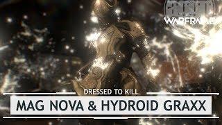 Warframe: Mag, Nova, & Hydroid Graxx Customizations [dressedtokill]
