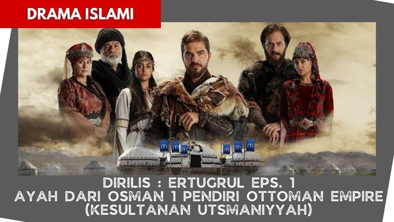 Download ALUR CERITA DIRILIS ERTUGRUL EPS. 1 || KISAH LELUHUR MUHAMMAD AL-FATIH YANG CERDAS DAN PEMBERANI.