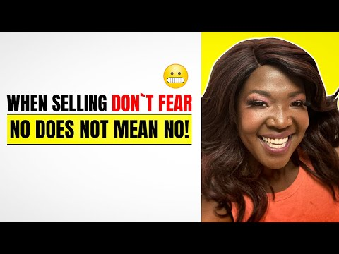 How to grow a profitable recruitment business: When Selling Don't Fear - No Does Not Mean No!!!
