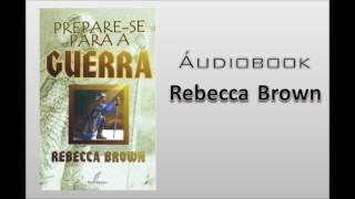 Rebecca Brown - Prepare se para Guerra