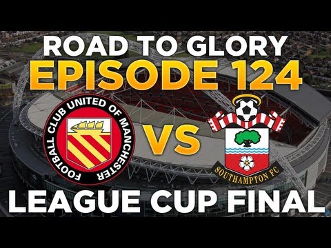 Road to Glory - Ep.124 League Cup Final | Football Manager 2013