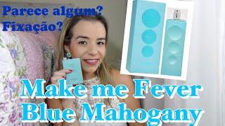 Perfume Make Me Fever Blue - Mahogany Lançamento