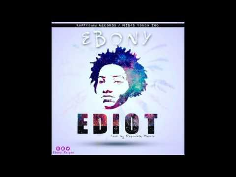 Ebony - Ediot (Clean version) [Audio Slide]