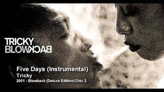 Tricky - Five Days (Instrumental) [2001 - Blowback (Deluxe Edition) Disc 2]