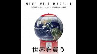 Mike WiLL Made It   Buy The World Ft Future, Lil Wayne & Kendrick Lamar (With Lyrics)