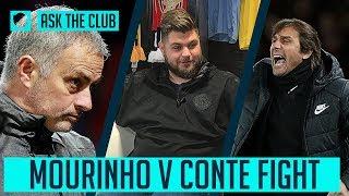MOURINHO V CONTE FIGHT | #ASKTHECLUB | SOCIAL CLUB