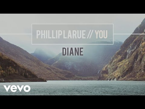 Phillip LaRue - Diane (audio)