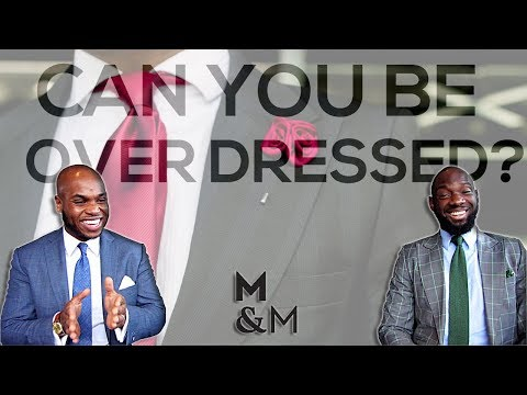 Can You Be Overdressed? | Men's Style Theory