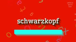 """How to say """"schwarzkopf""""! (High Quality Voices)"""