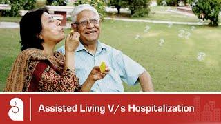 Assisted Living Vs Hospitalisation | Ashiana #ActiveSeniorLiving