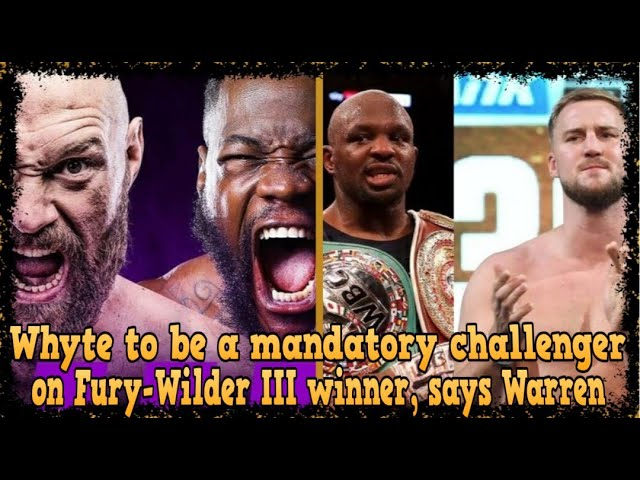 DILLIAN WHYTE TO BE A MANDATORY CHALLENGER ON TYSON FURY VS DEONTAY WILDER III WINNER, SAYS WARREN!!