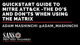 Quickstart Guide to MITRE ATT&CK - Do's and Don'ts w/ Adam Mashincho - HackFest Summit 2020