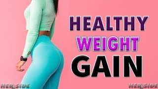 Gain Weight | 20 Proven Tips for Skinny Girls to Gain Healthy Weight | Her-Side
