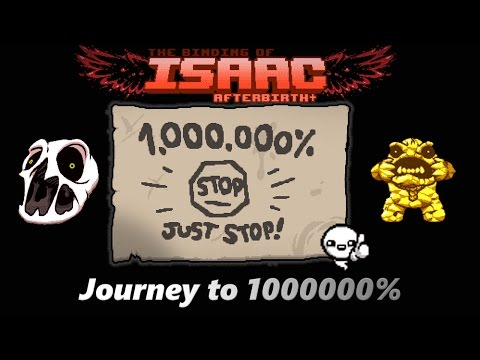 The Binding Of Isaac Afterbirth+ // Journey To 1000000%