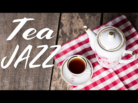 Fancy Tea Jazz - Relaxing Instrumental JAZZ For Work,Study,Reading