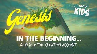ATCO KIDS | In The Beginning- Genesis 1