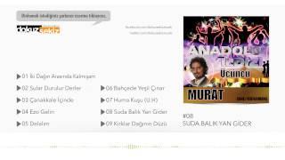 Anadolu Yıldızı Murat Savaş - Suda Balık Yan Gider (Official Audio)