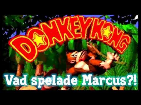 Vad spelade Marcus förr? - Donkey Kong Country!