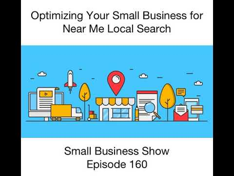 Optimizing your Small Business for Near Me Searches  - Small Business Show #160