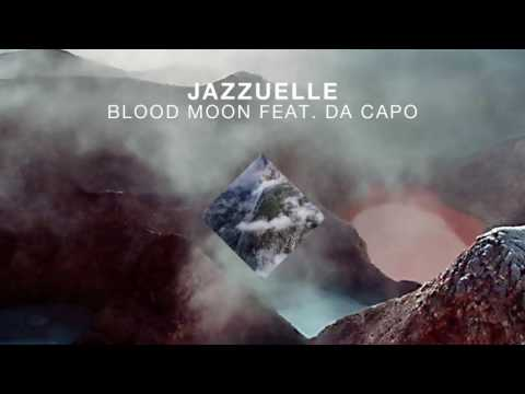 Jazzuelle feat  Da Capo Blood Moon (original)