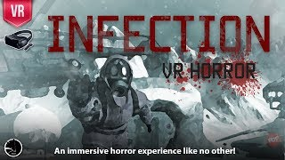 Infection: VR Horror Gear VR   An immersive horror VR experience like no other