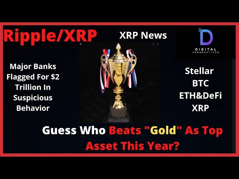 "Ripple/XRP-XRP News,Guess Who Beats ""GOLD"" As The Top Asset This Year?!"