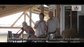 PRZEZ ZDROWIE DO DŁUGOWIECZNOŚCI - Aldona Kujawa  i Jerzy Buczyński - 23.09.2018 r. © VTV