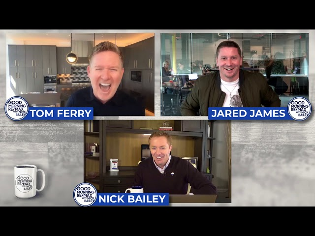 Good Morning RE/MAX with Nick Bailey ft. Tom Ferry and Jared James