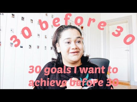 My 30 before 30!