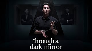 Through A Dark Mirror Trailer | 2020