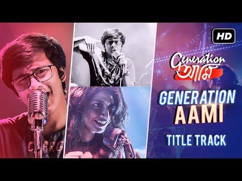 Generation আমি | Title Track | Full...