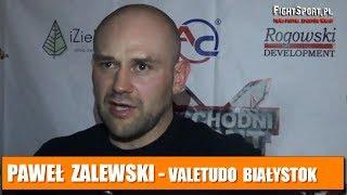 Paweł Zalewski o walkach zawodników Valetudo Białystok na gali Wchodni Front 1