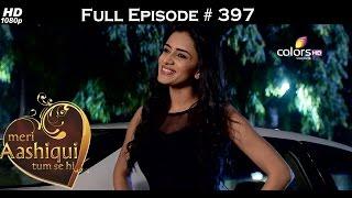 Meri Aashiqui Tum Se Hi - 10th December 2015 - मेरी आशिकी तुम से ही - Full Episode(HD)
