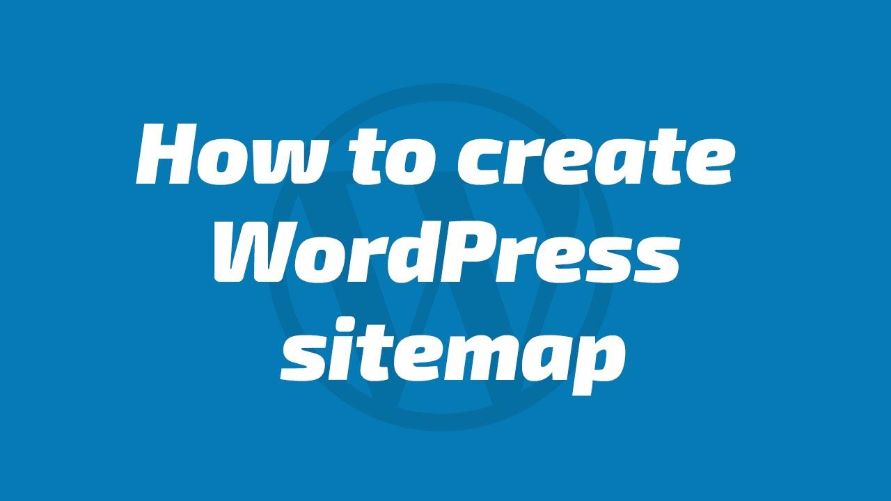 how to create wordpress sitemap using better wordpress google xml