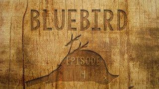 BLUEBIRD - Episode 4 - Team Building