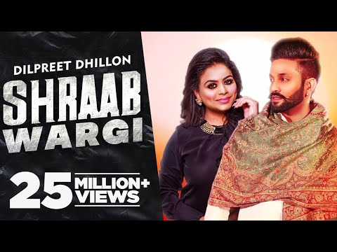 Shraab Wargi Lyrics - Dilpreet Dhillon | Next Chapter