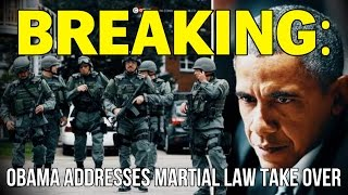 BREAKING: OBAMA ADDRESSES MARTIAL LAW TAKE OVER