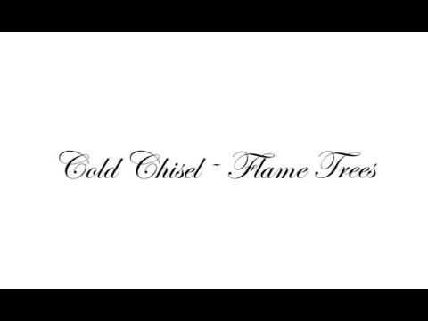 Cold Chisel - Flame Trees [Lyric Video]