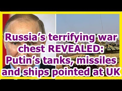 24h News - Russia's terrifying war chest REVEALED: Putin's tanks, missiles and ships pointed at UK