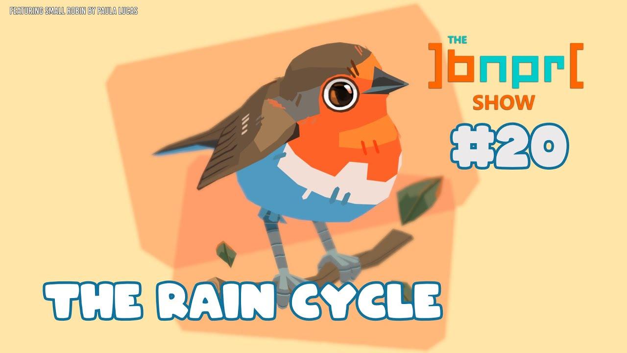 The BNPR Show #20: The Rain Cycle
