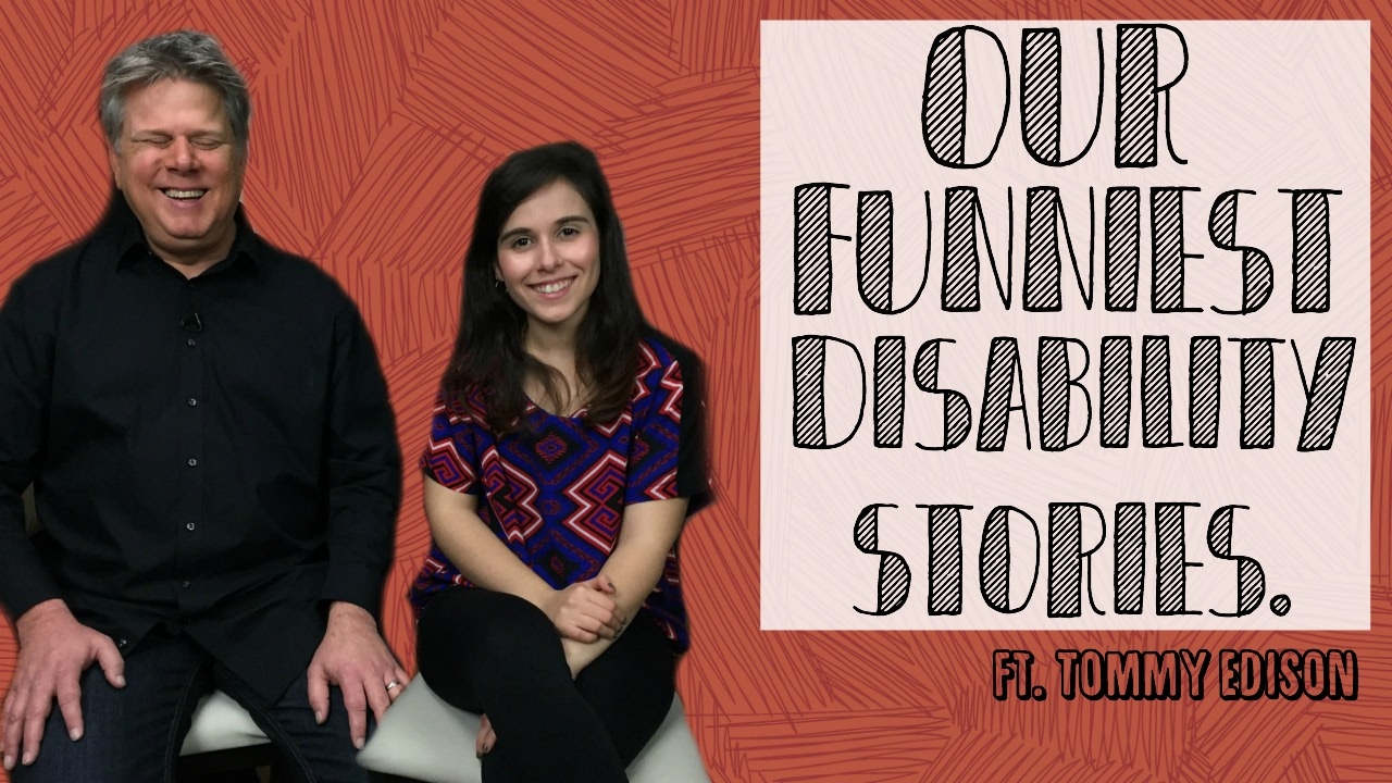 Our Funniest Disability Story ft.Tommy Edison