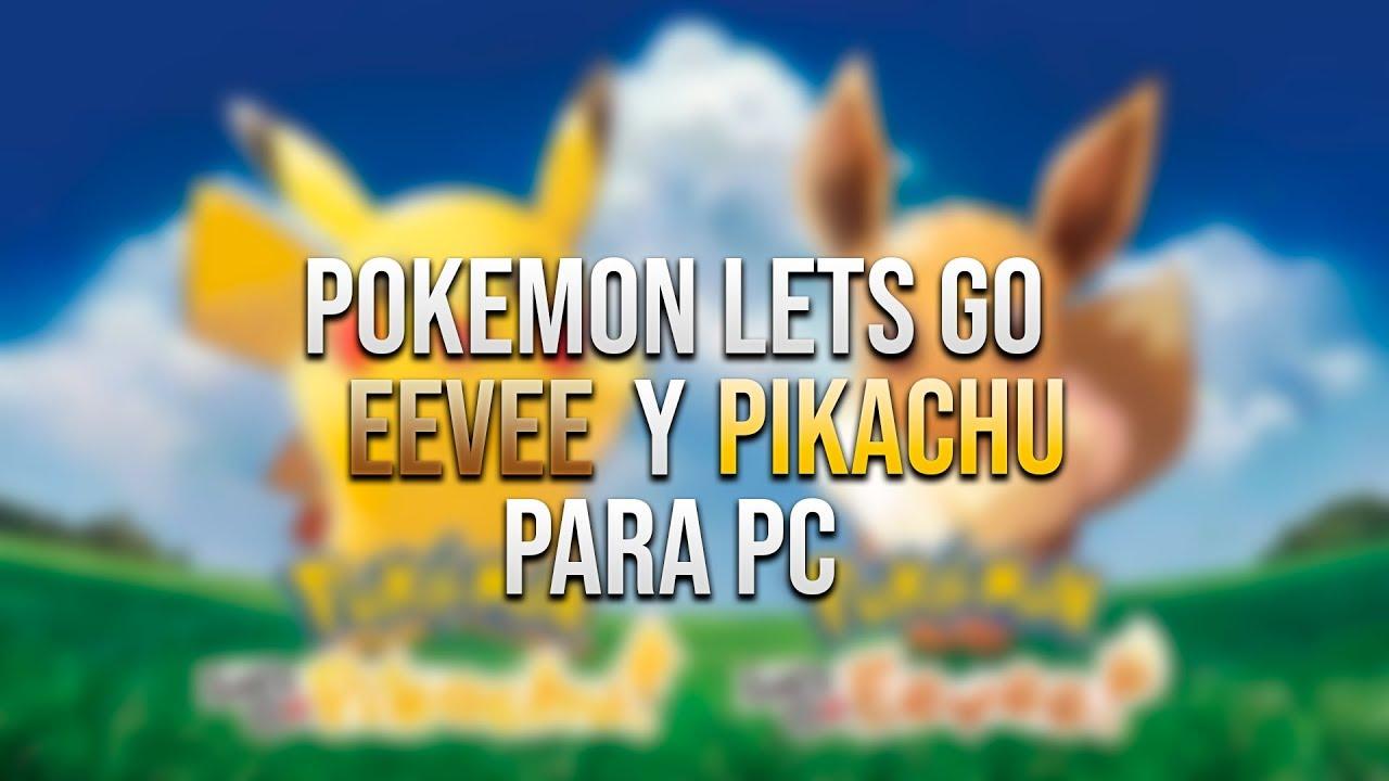 DESCARGAR POKEMON LET'S GO EEVEE Y LET'S GO PIKACHU PARA PC