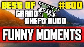 'BEST OF!' - GTA 5 Funny Moments #600 with Vikkstar