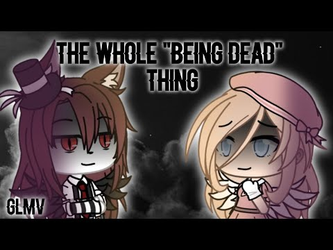 """The Whole """"Being Dead"""" Thing 